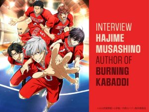 """Mipon Had Burning Questions for """"Burning Kabaddi"""" Author Hajime Musashino in a Recent Interview!"""