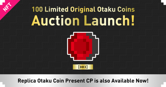 otaku-coin-news-197-560x293 3-Day Auction for 100 Limited Original Otaku Coin #083 & Giveaway Campaign for 3 Replica Otaku Coins Announced!